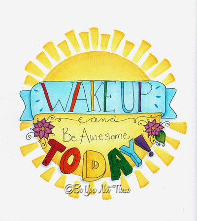 Wake-up-and-be-awesome_400w